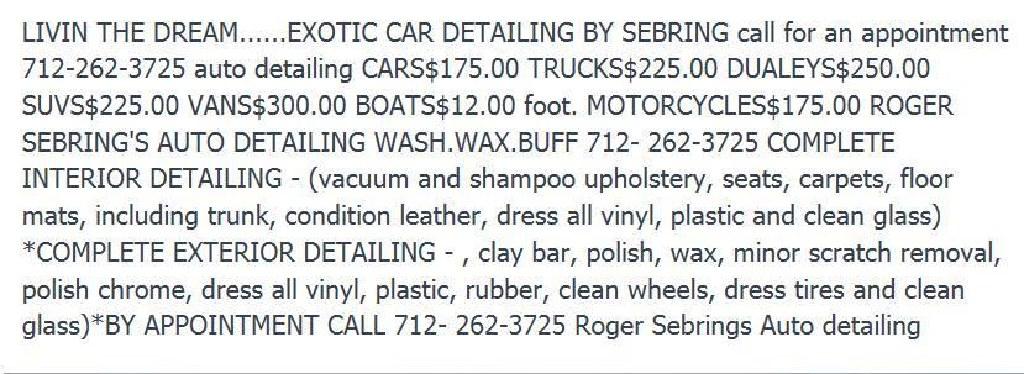 SEBRINGS AUTO DETAILING CALL 712-262-3725 IN SPENCER CARS 175/TRUCKS225/SUV225/VANS250/BOATS15.FT/MO