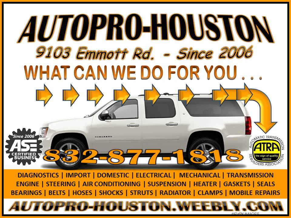 Call for FREE Quote - - TODAY @ AutoPRO-Houston