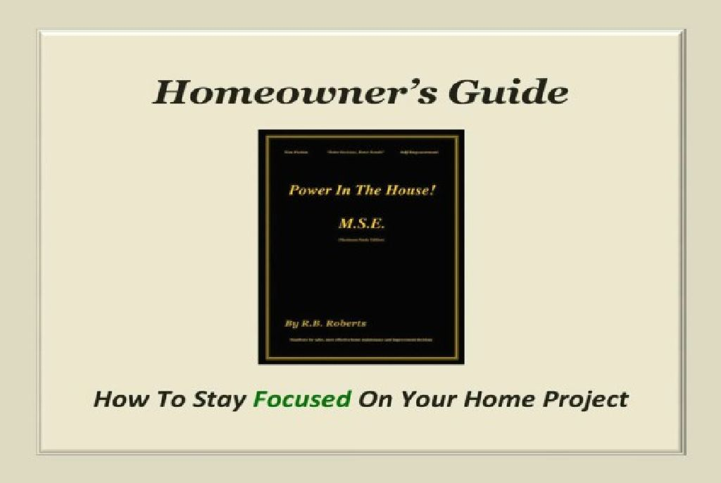 Homeowner's Guide: Stay Focused On Your Home Project (You Tube)