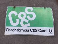 TIN SIGN C&S Reach for your C&S card -SIGN