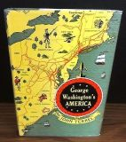 George Washington s America by John Tebbel 1954 1st Edition Hardcover Dust Cover