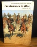 The U.S. Army and the Indian, 1848-1865 Frontiersmen in Blue by Robert M. Utley