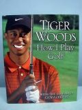 Tiger Woods This Is How I Play Golf Hard Cover Book with Dust Jacket Golf Digest Exclusive