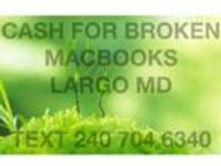 Broken Macbooks wanted in the Largo MD area cash paid