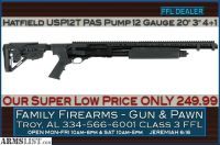 For Sale: Hatfield USP12T PAS 12 Gauge Pump Tactical Shotgun at ONLY 249.99
