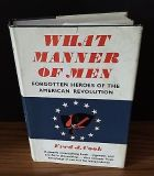 What Manner of Men:Forgotten Heroes of the American Revolution Fred J Cook 1959