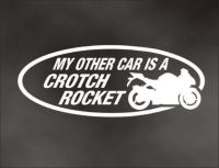 Sell MY OTHER CAR is a Crotch Rocket DECAL for gsx cbr sport bike motorcycle motorcycle in Mentor, Ohio, United States, for US $6.98