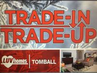 Trade InTrade Up your mobile or manufactured home (Luv Homes Tomball)