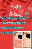 Microneedling Holiday special!!!