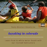 Kayaking in Colorado   Call Now (800)8586808