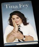 1st Edition Tina Fey Bossypants with Dust Jacket Hard Cover Book