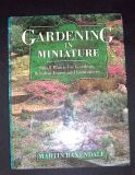 Gardening in Miniature Book - Hardback - Small Plants for Small Areas