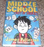 Middle School Get Me Out of Here by James Patterson