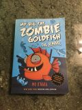 My Big Fat Zombie Goldfish The Seaquel ~ Includes 2 Stories & Pictures Throughout