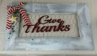 Give Thanks hand made sign