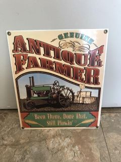 Porcelain sign genuine antique farmer been there done that still plowin