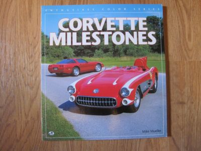 Corvette Milestones by Mike Mueller