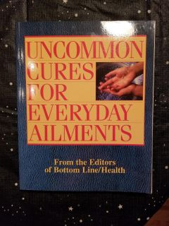 Uncommon Cures for Everyday Aliments