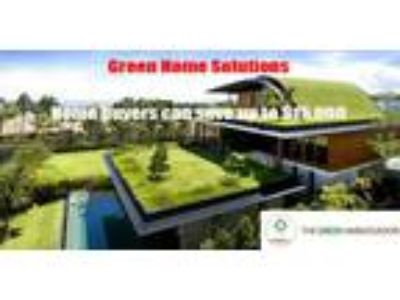 Home buyers can save up to 15, 000 to get green home solutions by Green A