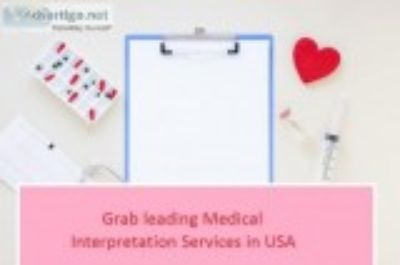 Grab leading Medical Interpretation Services in USA