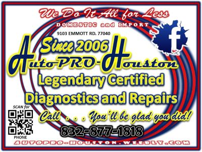 Call any shop for a Quote . . . Then call AutoPRO-Houston Best Price and Service
