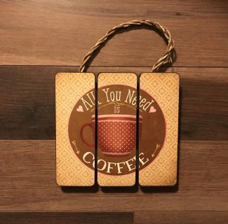 All You Need is Coffee Decor