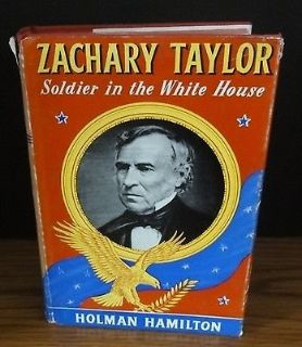 Zachary Taylor Soldier in the White House by Holman Hamilton 1951 1st Edition HC