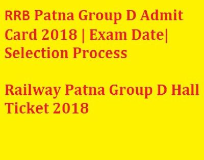 RRB Patna Group D Admit Card Online Download Soon