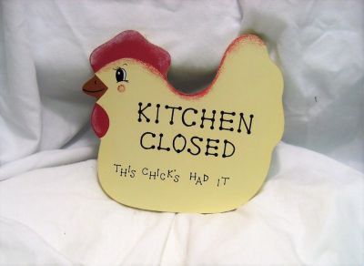 "Kitchen decor chicken & ""Kitchen closed this chick has had it"" chick 7""7"""