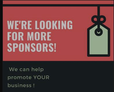 We re Looking for More Sponsors!
