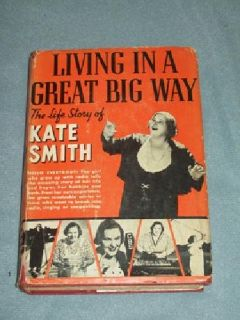 $100 OBO LIVING IN A GREAT BIG WAY...The Life Story of Kate Smith...1938....autographed..