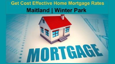 Get The Best Home Mortgage Rates In Maitland & Winter Park