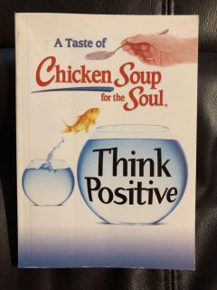 Chicken Soup For The Soul Think Positive Paperback Book