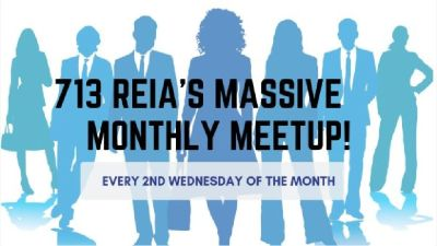 713 REIA's Massive Monthly Meetup!