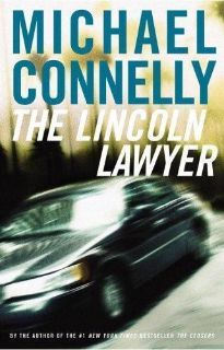 Mickey Haller: The Lincoln Lawyer by Michael Connelly (2005, Paperback / Hardcover