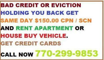 Bad Credit Eviction Get Approved CPN SCN $150 770-299-9853