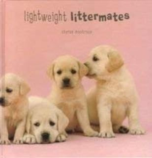 Lightweight Littermates Hard Cover Book Dog Puppy Lovers Illustrated