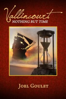 Vallincourt: Nothing But Time by Joel Goulet