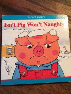 Isn t Pig Won t Naughty by Richard Scarry
