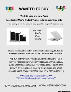 WE BUY APPLE Macbooks, IMacs, Ipads, Tablets in large quantities only both used and new. We also purchase other makers and models from Samsung, HP, Toshiba, BlackBerry, Motorola, Acer, Sony, LG, HTC, Microsoft, Dell and others. We also purchase other
