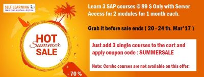 LEARN ANY 3 SAP COURSES @ 89 $ + SERVER ACCESS FOR 2 MODULES FOR 1 MONTH EACH ( OFFER VALID FROM 20 - 24TH, MAR'17 ) ONLY