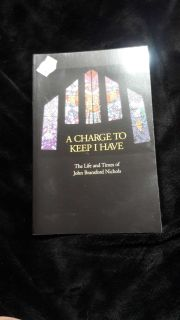 """"""" A Charge To Keep I Have: The Life and Times of John Bransford Nichols"""" - paperback book"""