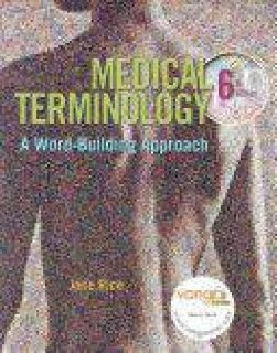 $30 Medical Terminology: A Word-Building Approach and VangoNotes 6TH