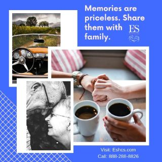 Memories Are Priceless - E & S Home Care Solutions