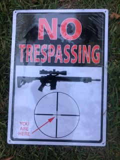 No Trespassing, You Are Here Metal Sign