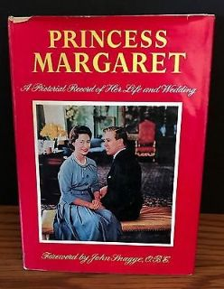 Princess Margaret A Pictorial Record of her Life and Wedding Foreword by Snagge