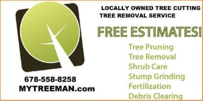 Tree e Stump Removal (678)558-8258 or visit// www.mytreeman.com