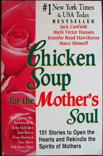 ***Chicken Soup For The Mother's Soul***