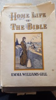 Home Life In The Bible by Emma Williams Gill